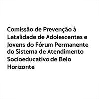Comissão de Prevenção à Letalidade de Adolescentes e Jovens do Fórum Permanente do Sistema de Atendimento Socioeducativo de Belo Horizonte